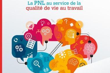 Comment la PNL permet d'améliorer la QVT ?